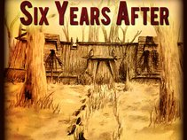 Six Years After