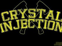 CRYSTAL INJECTION