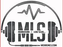 MLS / Monotone & Lou Slug