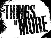 The Things of More