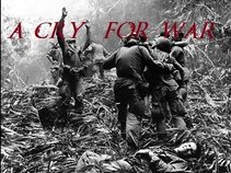 A CRY FOR WAR