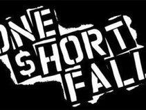 One Short Fall