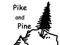 Pike and Pine