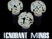 IGNORANT MINDS