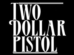 Image for Two Dollar Pistol