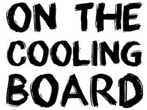 On The Cooling Board