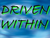 Driven Within