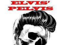 Elvis' Pelvis