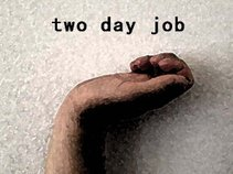 Two Day Job