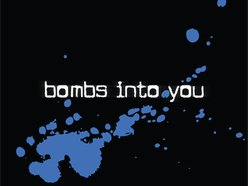 Bombs Into You
