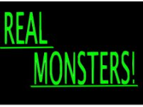 Real Monsters!
