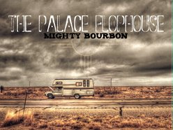 Image for The Palace Flophouse