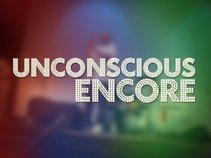 Unconscious Encore