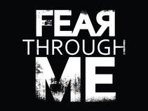 Fear Through Me