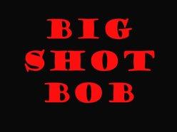 Big Shot Bob