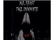 "Mr. Fro$t ""The Innov8tr"""