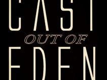 Cast Out Of Eden
