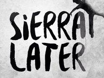 Sierra Later