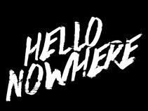 Hello Nowhere
