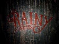 The Rainy Sundays