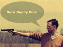 Burn Bundy Burn