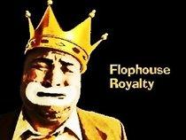 Flophouse Royalty
