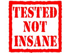 Tested Not Insane