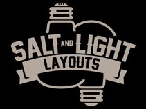 Salt and Light Layouts