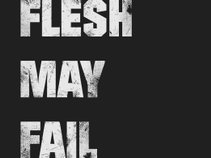 Flesh May Fail