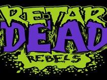 retarDEAD rebels