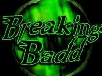 Breaking Badd