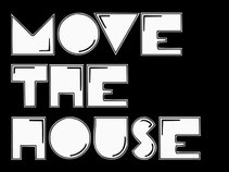 Move The House