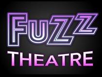 Fuzz Theatre