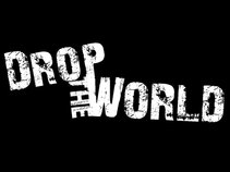 Drop The World