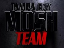 TAMPA BAY MOSH TEAM