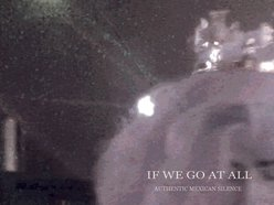 Image for If We Go At All