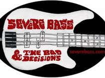 Severe Bass & the Bad Decisions