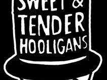 Sweet & Tender Hooligans
