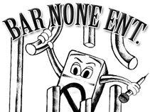 Bars None Ent.