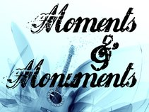 Moments & Monuments