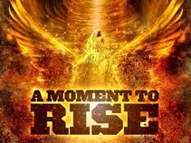 A Moment To Rise