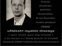 uNdestr-oyable diseaSe