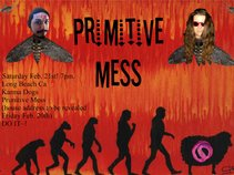 Primitive Mess