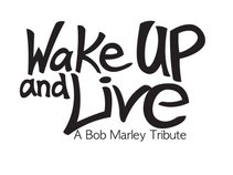 Wake Up And Live - A Tribute To Bob Marley