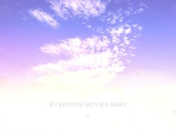 Everyone Moves Away