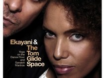 EKAYANI AND THE TOM GLIDE SPACE