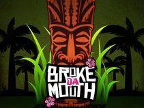 Broke Da Mouth