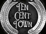 Ten Cent Town