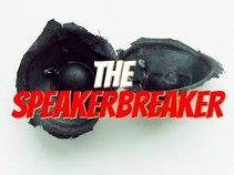 THESPEAKERBREAKER