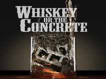 Whiskey or the Concrete